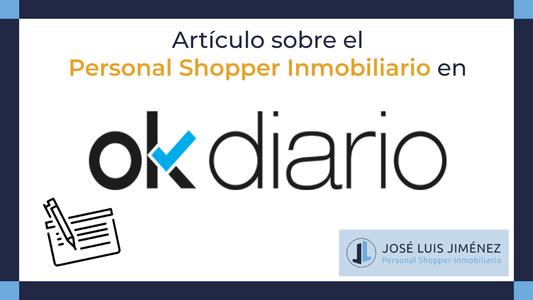 OK Diario augura un fuerte crecimiento del Personal Shopper Inmobiliario los próximos años