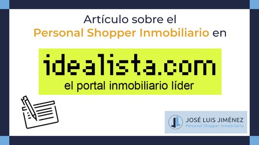 Idealista.com resalta cuatro motivos para contratar un Personal Shopper Inmobiliario